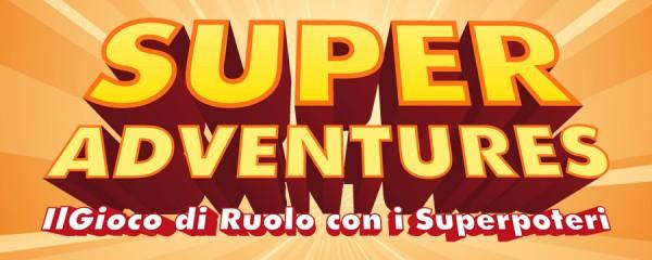 Super Adventures – il gioco di ruolo con i superpoteri •  Linea completa